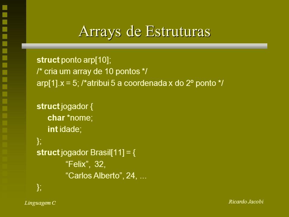 Arrays de Estruturas struct ponto arp[10];
